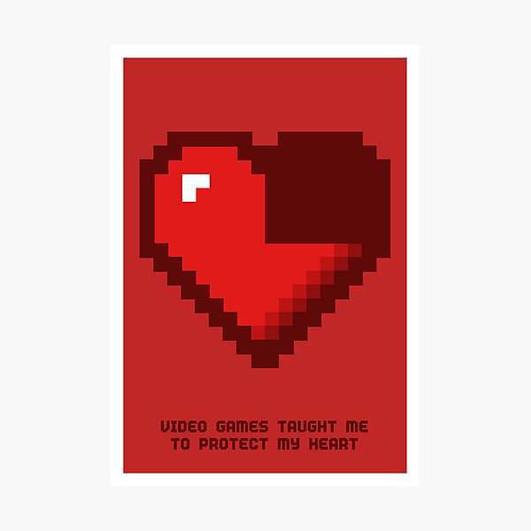 8-Bit Lessons: Video Games Taught Me To Protect My Heart Photographic Print