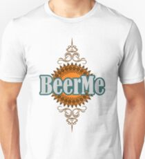 BeerMe Unisex T-Shirt