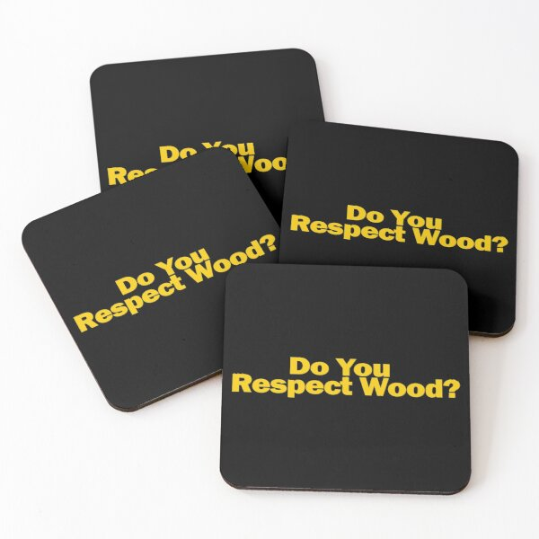 Do You Respect Wood Coasters (Set of 4)