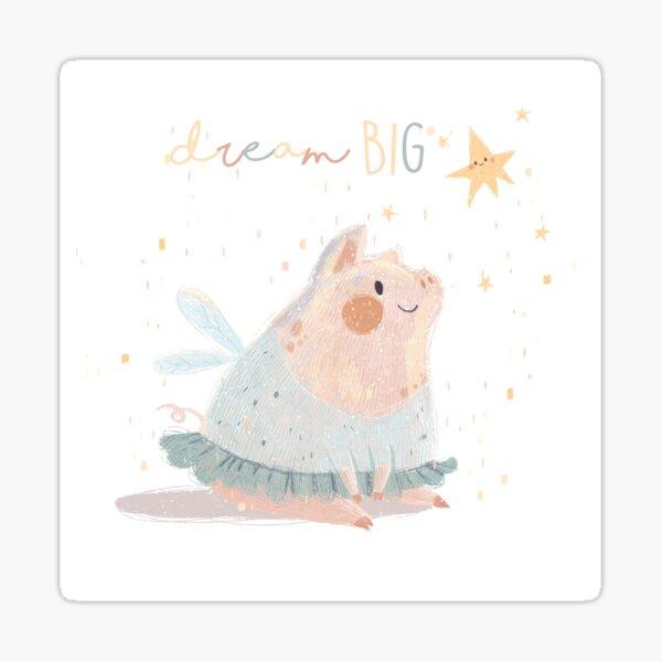 Dream BIG! go girl! Sticker