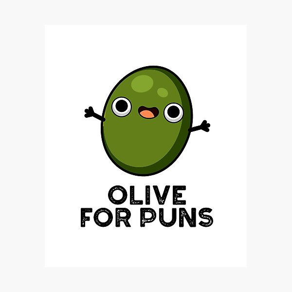 Olive For Puns Cute Olive Fruit Pun Photographic Print