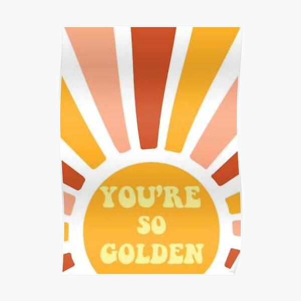 Eres tan dorado Póster