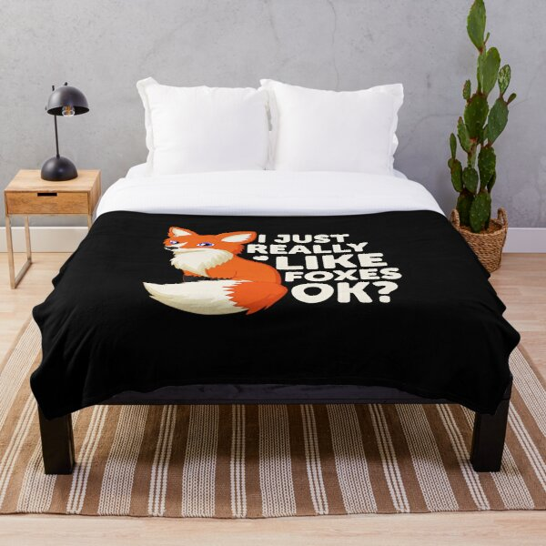 Cute I Just Really Like Foxes, OK? Funny Fox Throw Blanket