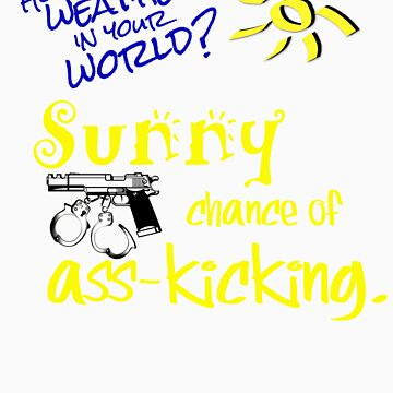 Sunny Chance of Ass-kicking by Gwright313