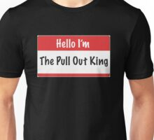 Pullout King Unisex T-Shirt