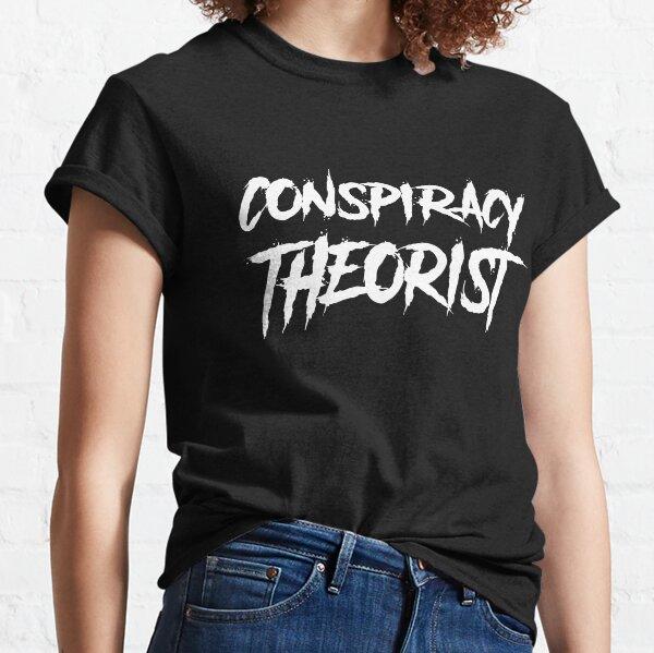Q Anon Conspiracy Theorist   Classic T-Shirt