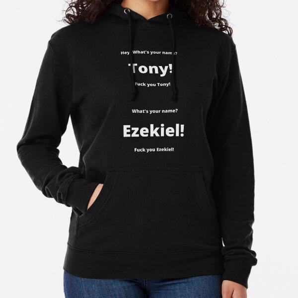 What's your name Tony & Ezekiel  Lightweight Hoodie