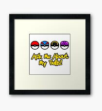 Ask Me About My Balls! Framed Print