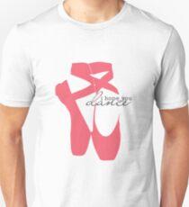 I Hope You Dance - Ballet Slipper T-Shirt
