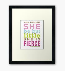 Though She be but Little - Shakespeare QUOTE Framed Print