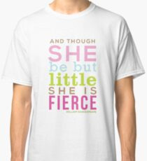 Though She be but Little - Shakespeare QUOTE Classic T-Shirt