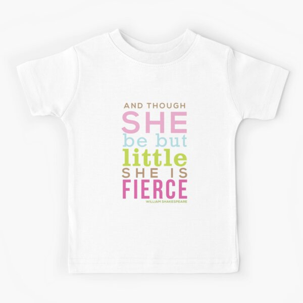 Though She be but Little - Shakespeare QUOTE Kids T-Shirt