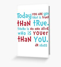 Dr Seuss - Today you are YOU Greeting Card