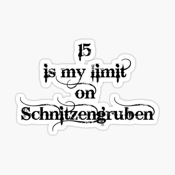 15 is my limit on Schnitzengruben BLAZING SADDLES Sticker