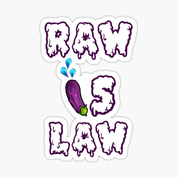 RAW IS LAW (edición por goteo) Pegatina