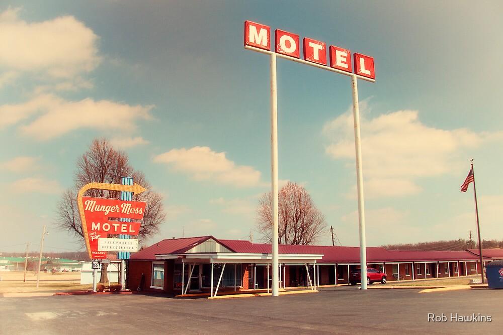 Munger Moss Motel  by Rob Hawkins