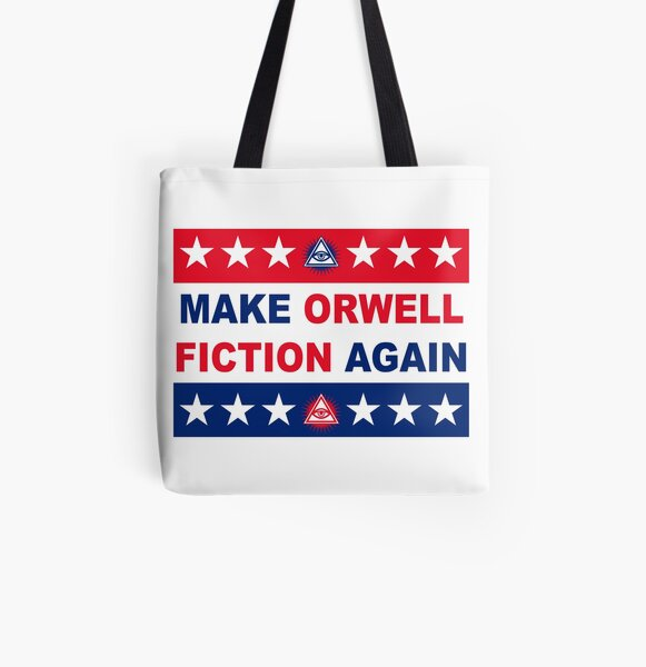 Make Orwell Fiction Again - Political Sign All Over Print Tote Bag