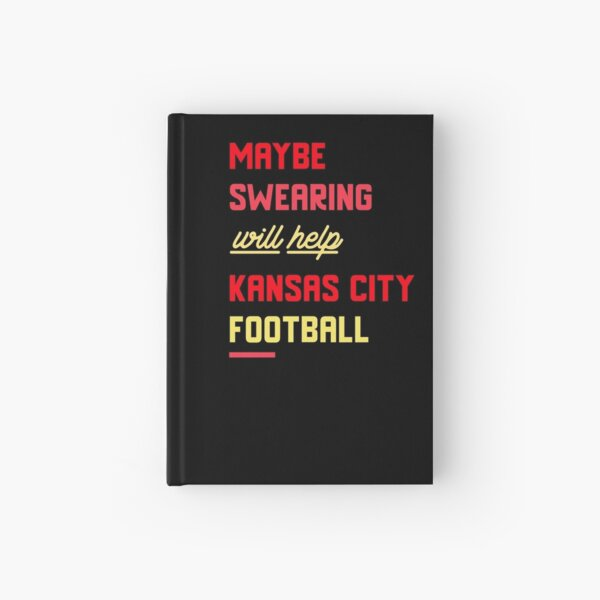 Kansas City Football 2020 Swearing funny design Hardcover Journal