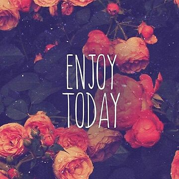 Enjoy Today and Tomorrow by Brammer