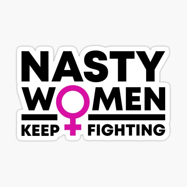Election Feminist Voters Nasty Women Keep Fighting Gifts Sticker