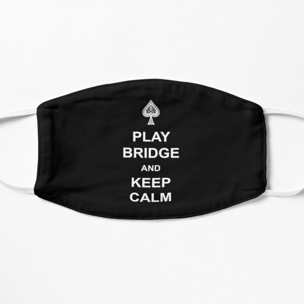 Play bridge and keep calm. For duplicate bridge players. Flat Mask