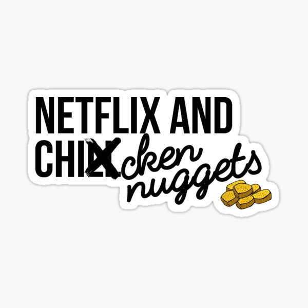 Netflix and Chicken Nuggets Sticker