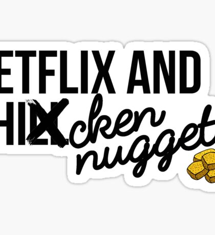 Netflix and Chicken Nuggets Sticker