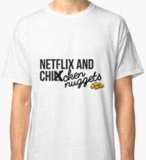 Netflix and Chicken Nuggets Classic T-Shirt