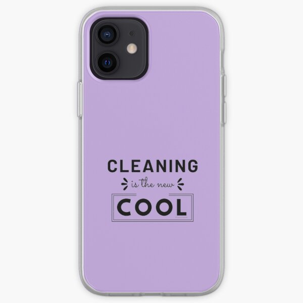 Cleaning is the New Cool, House Cleaning Humor iPhone Soft Case
