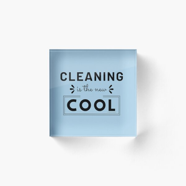 Cleaning is the New Cool, House Cleaning Humor Acrylic Block