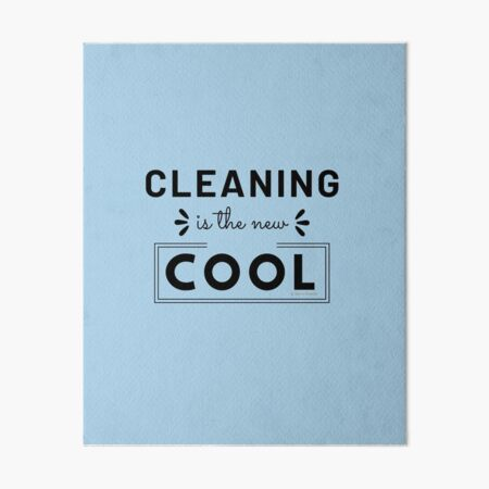 Cleaning is the New Cool, House Cleaning Humor Art Board Print