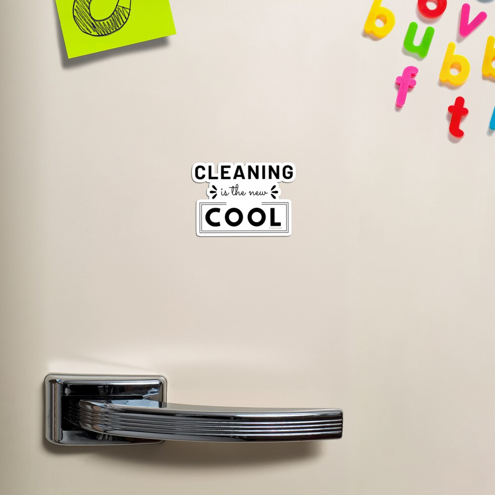 Cleaning is the New Cool, House Cleaning Humor Magnet
