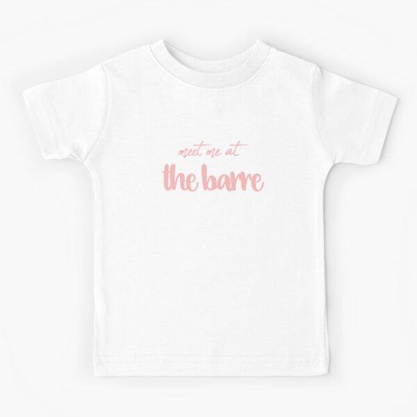 Meet me at the Barre Kids T-Shirt