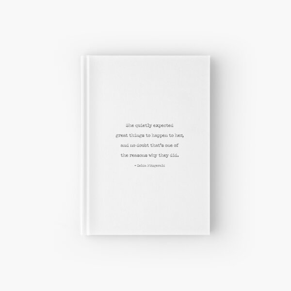 She Quietly Expected Great Things | Zelda Fitzgerald Typewriter Font Quote Hardcover Journal