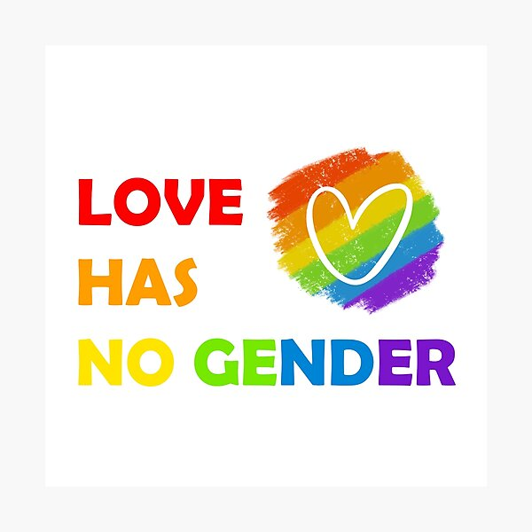 Love Has No Gender Photographic Print