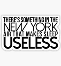 There's Something In The New York Air That Makes Sleep Useless Sticker