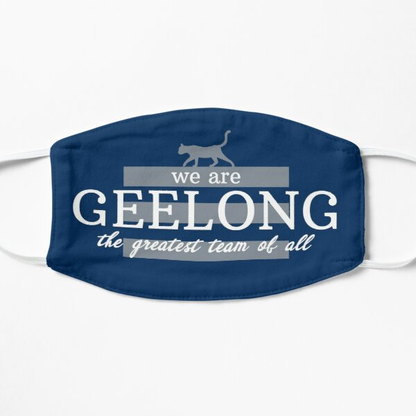 We are Geelong, the Greatest Team of All Flat Mask