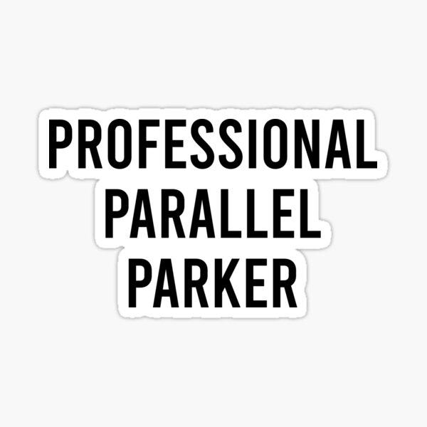 Professional Parallel Parker Sticker