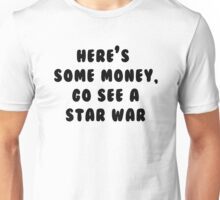 Go See A Star War Unisex T-Shirt