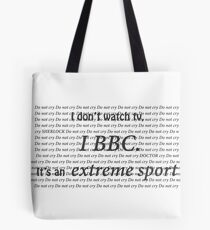 Watching the BBC is an extreme sport Tote Bag