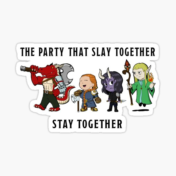 The Party That Slay Together Stay Together Sticker