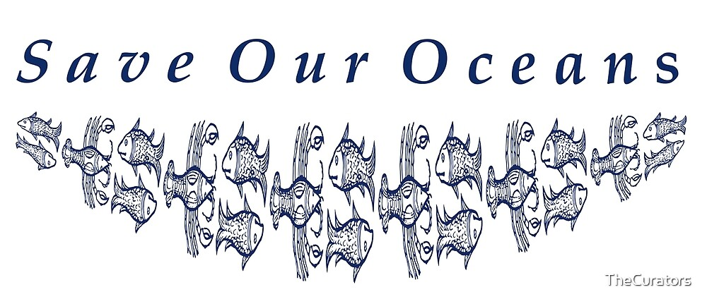 Save Our Oceans with Fish Motiff by TheCurators