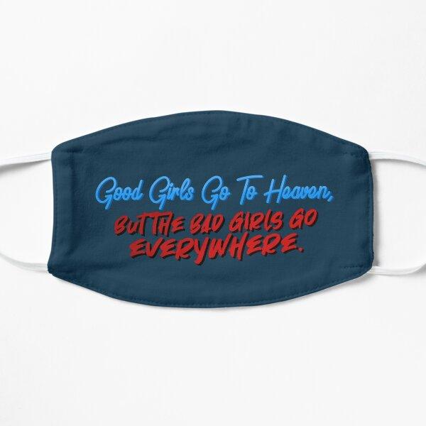 Good Girls Go To Heaven, Bad Girls Go Everywhere - Meat Loaf Design Mask