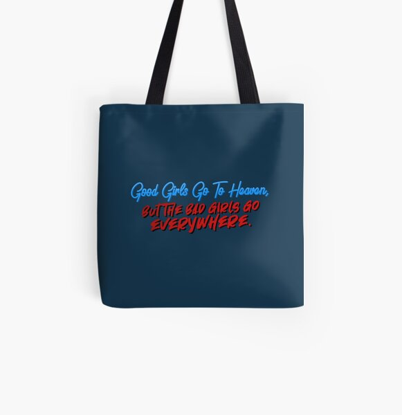 Good Girls Go To Heaven, Bad Girls Go Everywhere - Meat Loaf Design All Over Print Tote Bag