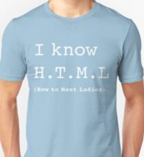 I Know H.T.M.L Unisex T-Shirt