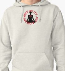 Wake Up! It's just a dream! (Meditator) Pullover Hoodie