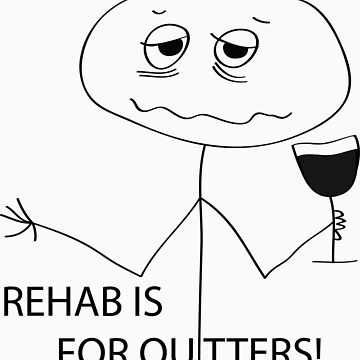 Rehab is for Quitters by smileykty