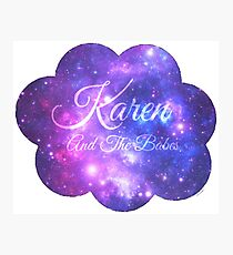 Karen and The Babes (Starry Font) Photographic Print