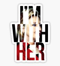 I'm With Her Hillary Clinton  Sticker