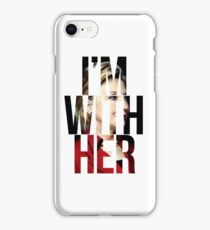I'm With Her Hillary Clinton  iPhone Case/Skin
